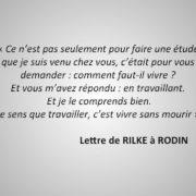 Extrait d'une lettre de Rilke à Rodin sur la manière de vivre