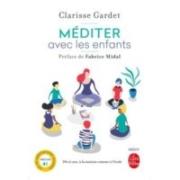 """Photo de la couverture du livre """"Méditer avec les enfants"""" de Clarisse Gardet, intervenante à l'École occidentale de méditation, fondée par Fabrice Midal"""