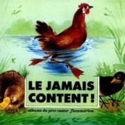 """Image tiré de la bande dessinée Père Castor, représentant des animaux de basse-cour avec en titre """"Le jamais content !"""""""