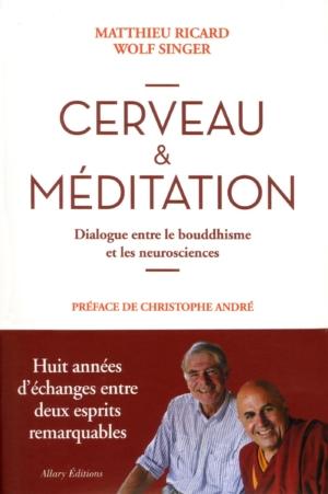 Couverture du livre Cerveau et méditation de Mathieu Ricard et Wolf Singer