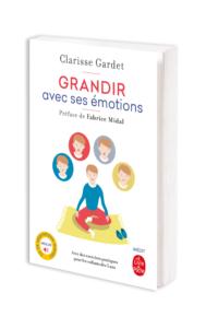 """Image du livre """"Grandir avec ses émotions"""", de Clarisse Gardet, intervenante dans l'École occidentale de méditation fondée par Fabrice Midal"""