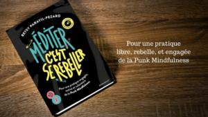 """Photographie du livre """"Punk Mindfulness, pour une pratique libre, rebelle et engagée de la Punk Mindfulness""""."""