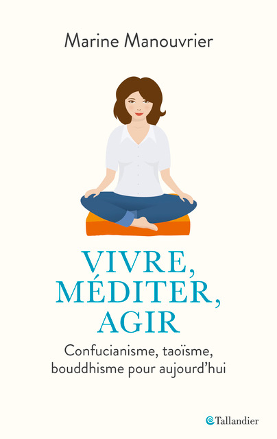 Couverture du nouveau livre de Marine Manouvrier : Vivre, méditer, agir