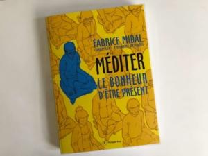 """Couverture du roman graphique """"Méditer, le bonheur d'être présent"""" de Fabrice Midal"""