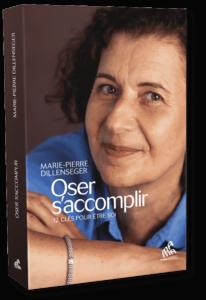 """Couverture du livre de Marie-Pierre Dillenseger, """"Oser s'accomplir"""""""