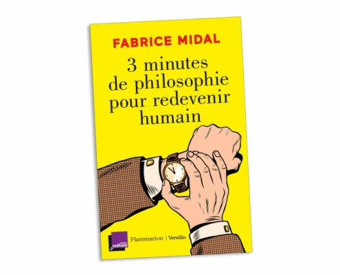 """Couverture du livre de Fabrice Midal """"Trois minutes de philosophie pour redevenir humain"""""""