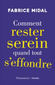 """Couverture du livre de Fabrice Midal """"Comment rester serein quand tout s'effondre"""""""